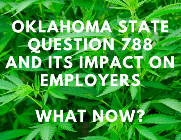 Oklahoma State Question 788 and its Impact on Employers - What Now?