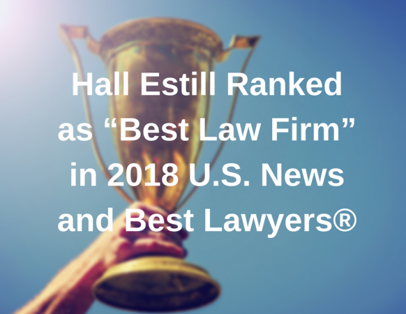 """Hall Estill  Places in Top Tiers """"Best Law Firm""""  U.S. News and Best Lawyers"""